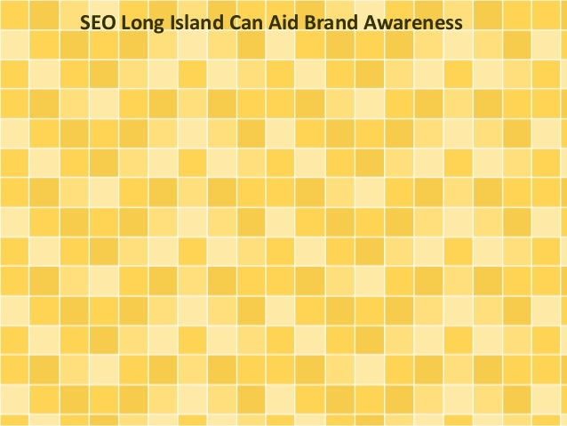 SEO Long Island Can Aid Brand Awareness
