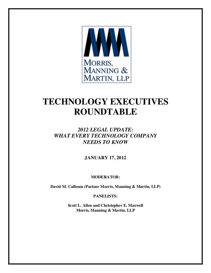 TECHNOLOGY EXECUTIVES     ROUNDTABLE         2012 LEGAL UPDATE:  WHAT EVERY TECHNOLOGY COMPANY           NEEDS TO KNOW    ...