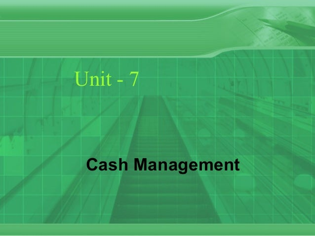 Unit - 7 Cash Management