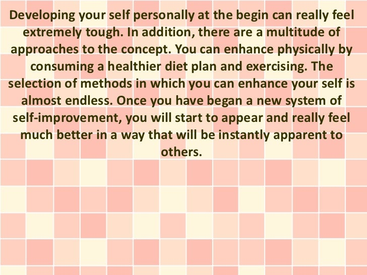Developing your self personally at the begin can really feel   extremely tough. In addition, there are a multitude ofappro...