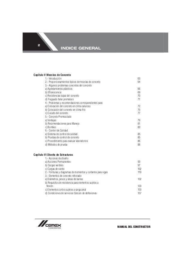 MANUAL DEL CONSTRUCTOR 2 INDICE GENERAL Capítulo V Mezclas de Concreto 1.- Introducción 63 2.- Proporcionamientos típicos ...