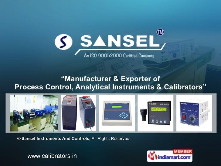 """ Manufacturer & Exporter of Process Control, Analytical Instruments & Calibrators"""