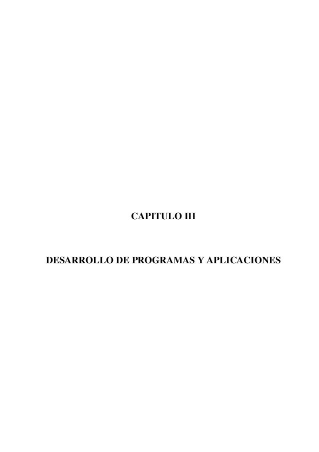 CAPITULO IIIDESARROLLO DE PROGRAMAS Y APLICACIONES