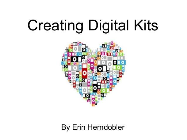 CreatingDigitalKits        ByErinHerndobler