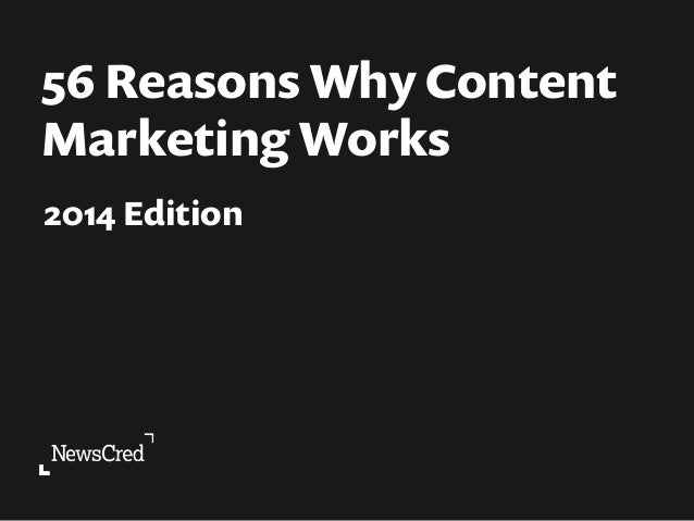 56 Reasons Why Content  Marketing Works  2014 Edition