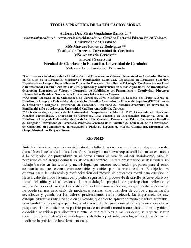 TEORÍA Y PRÁCTICA DE LA EDUCACIÓN MORAL                    Autoras: Dra. María Guadalupe Ramos C. *mramos@uc.edu.ve - www....