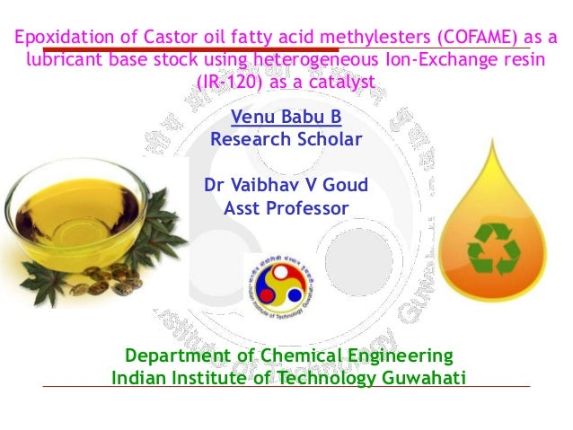 Epoxidation of Castor oil fatty acid methylesters (COFAME) as a lubricant base stock using heterogeneous Ion-Exchange resi...