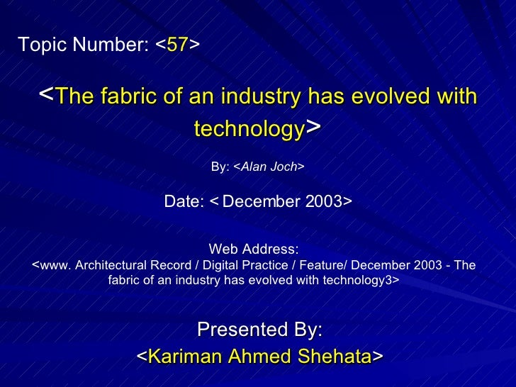 57 The Fabric Of An Industry Has Evolved With Technology