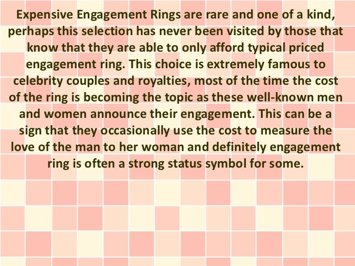 Expensive Engagement Rings are rare and one of a kind,perhaps this selection has never been visited by those that    know ...