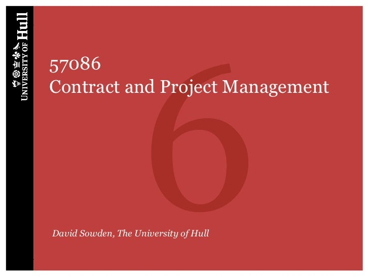 657086Contract and Project ManagementDavid Sowden, The University of Hull