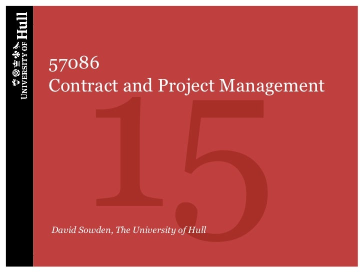 1557086Contract and Project ManagementDavid Sowden, The University of Hull