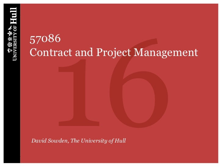 1657086Contract and Project ManagementDavid Sowden, The University of Hull