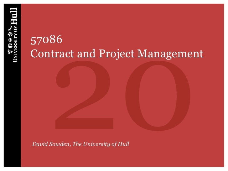 2057086Contract and Project ManagementDavid Sowden, The University of Hull