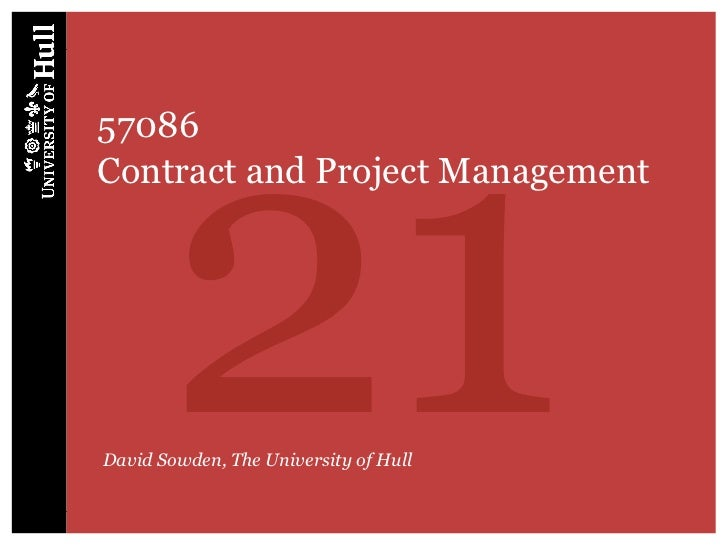 2157086Contract and Project ManagementDavid Sowden, The University of Hull