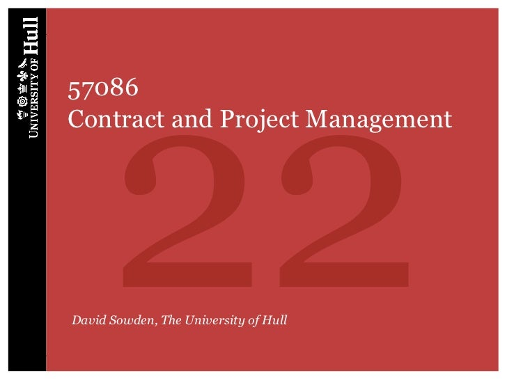 2257086Contract and Project ManagementDavid Sowden, The University of Hull