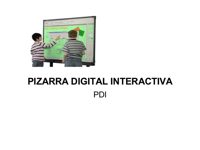 PIZARRA DIGITAL INTERACTIVA PDI
