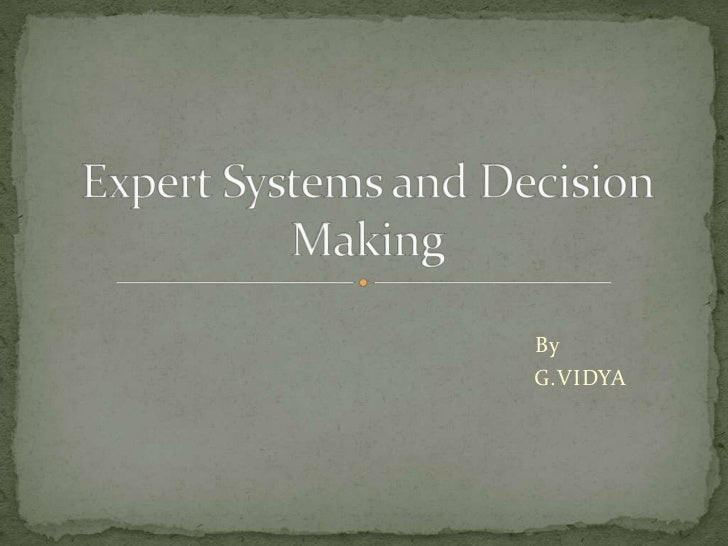 Expert systems and decision making