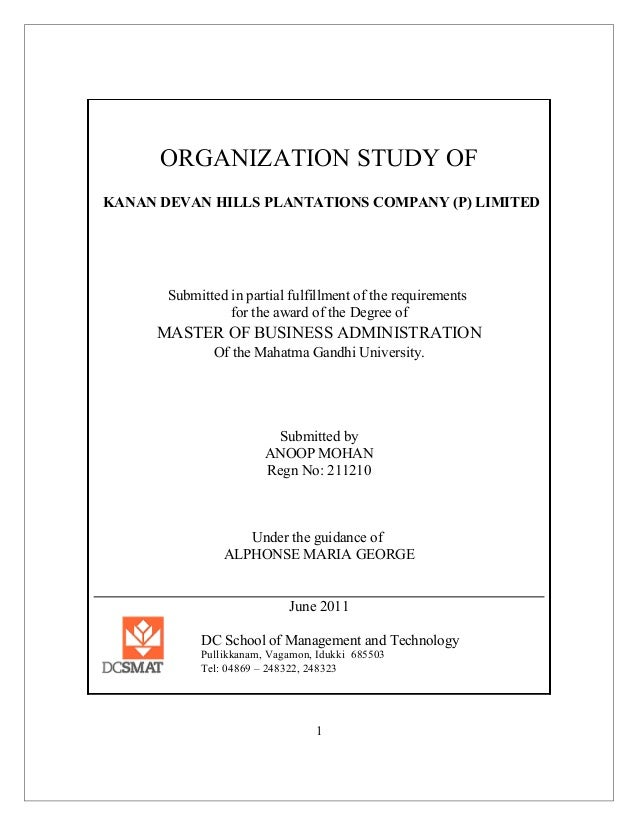 ORGANIZATION STUDY OF KANAN DEVAN HILLS PLANTATIONS COMPANY (P) LIMITED Submitted in partial fulfillment of the requiremen...