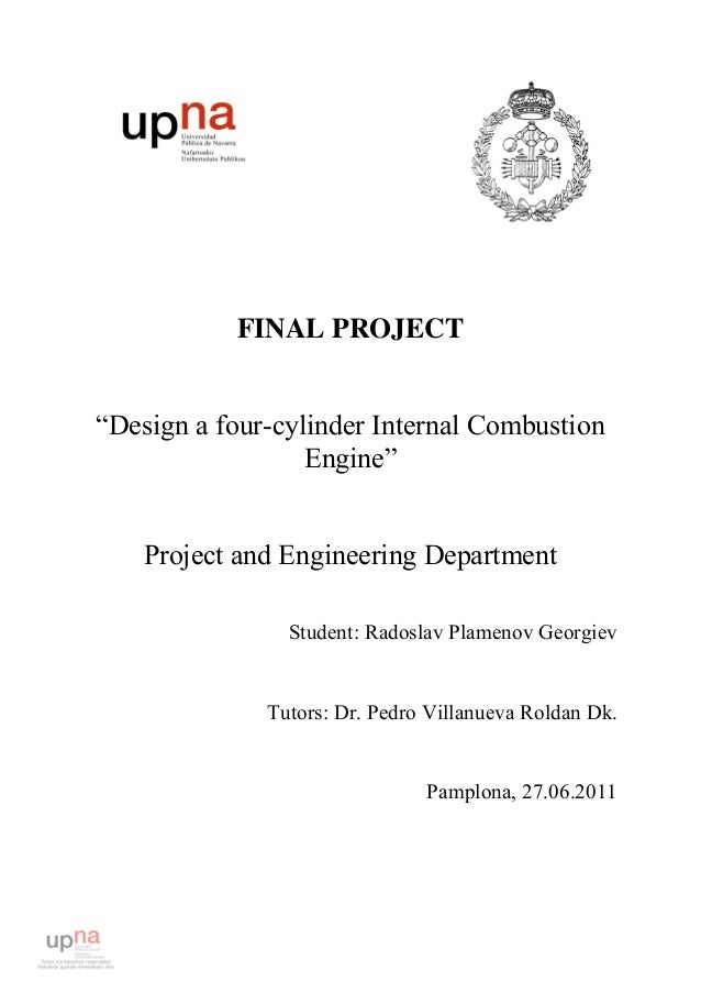 """FINAL PROJECT""""Design a four-cylinder Internal Combustion                  Engine""""    Project and Engineering Department   ..."""