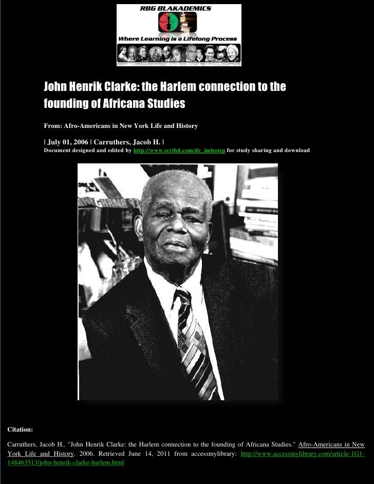 John Henrik Clarke: the Harlem connection to the founding of Africana Studies, Carruthers, Jacob H.