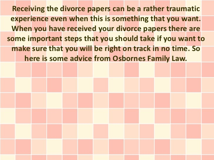 Receiving the divorce papers can be a rather traumatic experience even when this is something that you want. When you have...