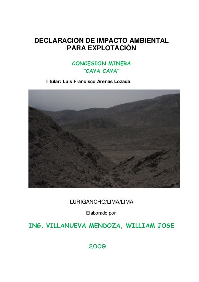 """DECLARACION DE IMPACTO AMBIENTAL PARA EXPLOTACIÓN CONCESION MINERA """"CAYA CAYA"""" Titular: Luis Francisco Arenas Lozada  LURI..."""