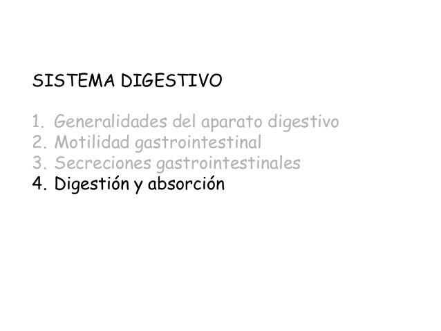 SISTEMA DIGESTIVO1.   Generalidades del aparato digestivo2.   Motilidad gastrointestinal3.   Secreciones gastrointestinale...