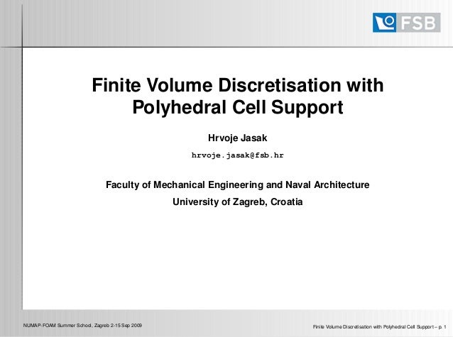 Finite Volume Discretisation with                               Polyhedral Cell Support                                   ...