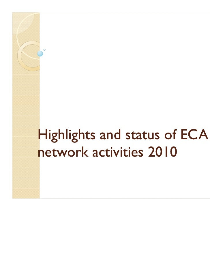 Highlights and status of ECAnetwork activities 2010
