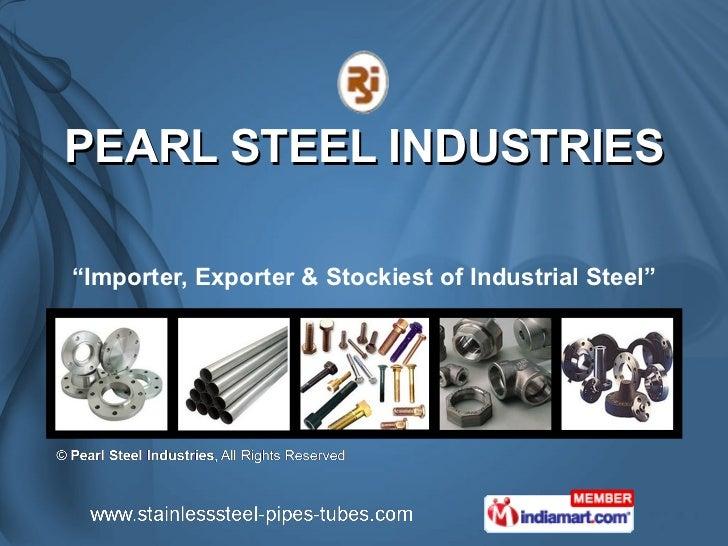Pearl Steel Industries Mumbai India