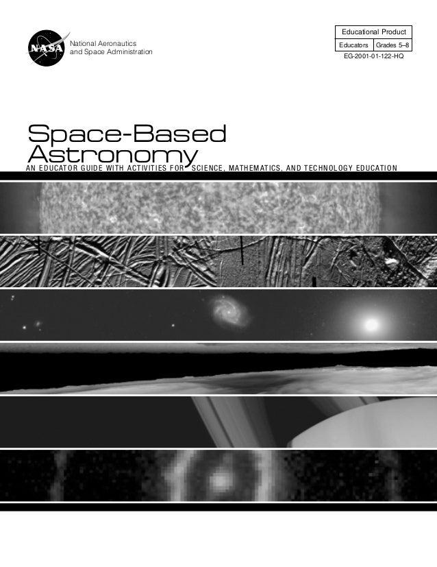 National Aeronautics and Space Administration Educational Product Educators Grades 5–8 EG-2001-01-122-HQ Space-Based Astro...