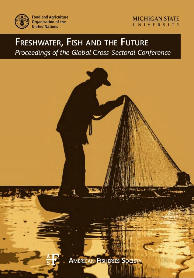 Freshwater, Fish and the Future: Proceedings of the Global Cross-Sectoral Conference
