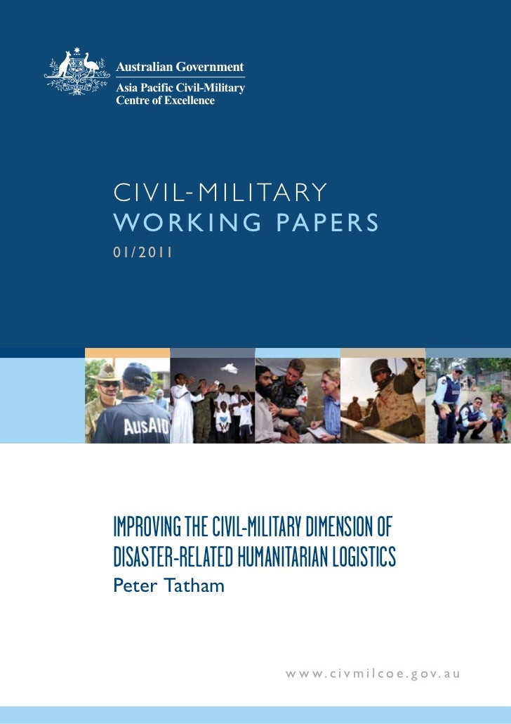 Civil-Military Working Paper 1/2011: Improving the Civil-Military Dimension of Disaster-Related Humanitarian Logistics