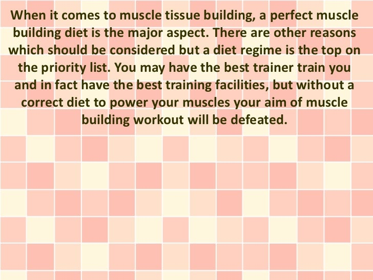When it comes to muscle tissue building, a perfect musclebuilding diet is the major aspect. There are other reasonswhich s...