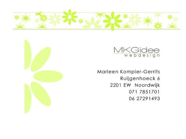 MKGidee webdesign maakt   Mooie  Krachtige en  Gebruikersvriendelijke websites   Middelen/Technieken: XHT...
