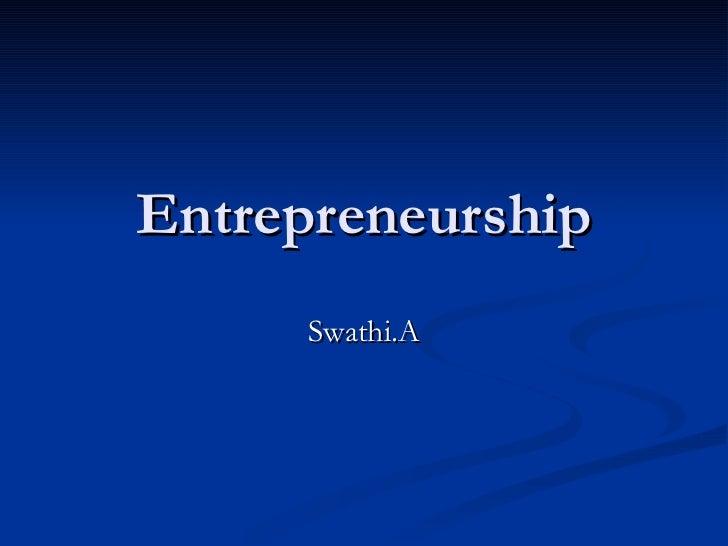 Entrepreneurship Swathi.A
