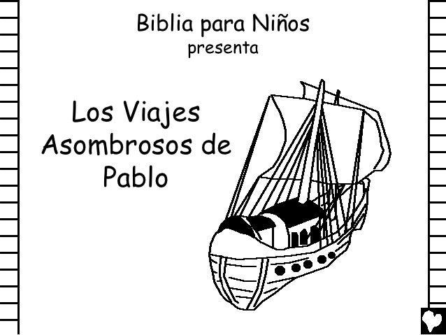 Biblia para Niños           presenta  Los ViajesAsombrosos de    Pablo