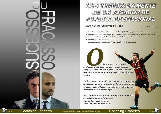 Éxito ou Fracaso, 5 inimigos da mente de um Jogador de Futebol profissional.