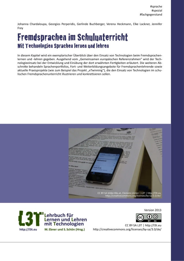 Im Zeitalter von Internet, Web 2.0 und mobilen Endgeräten sind moderne Technologien auch aus dem Be- reich des Sprachenleh...