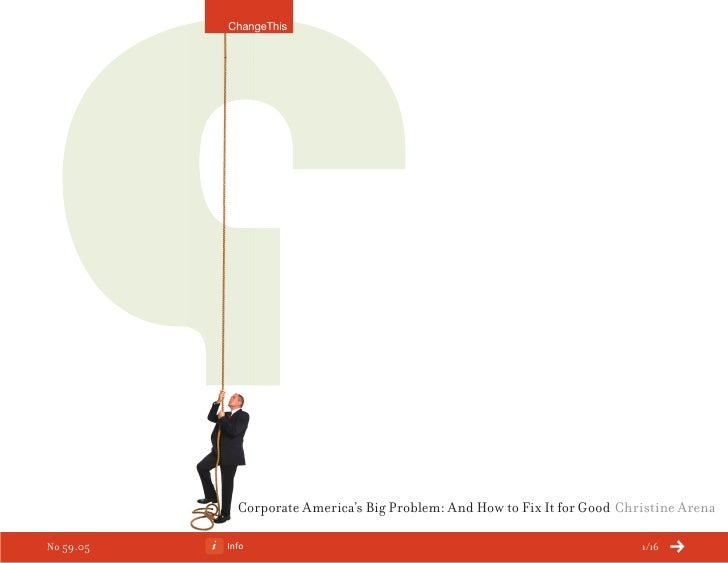 ChangeThis                  Corporate America's Big Problem: And How to Fix It for Good Christine Arena  No 59.05   Info  ...