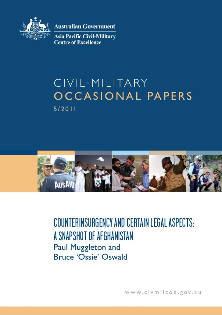 C i v i l - M i l i ta r yo cc a s i o n a l pa p e r s5 / 2 0 11CounterinsurgenCy and Certain legal aspeCts:a snapshot of...