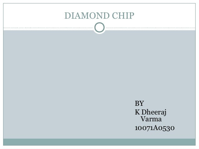 DIAMOND CHIP  BY K Dheeraj Varma 10071A0530