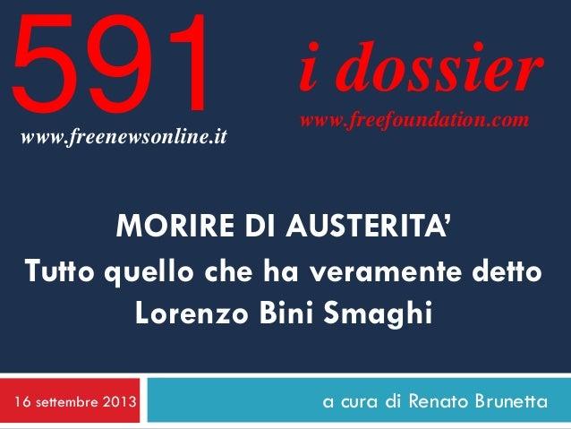 16 settembre 2013 a cura di Renato Brunetta i dossier www.freefoundation.com www.freenewsonline.it 591 MORIRE DI AUSTERITA...