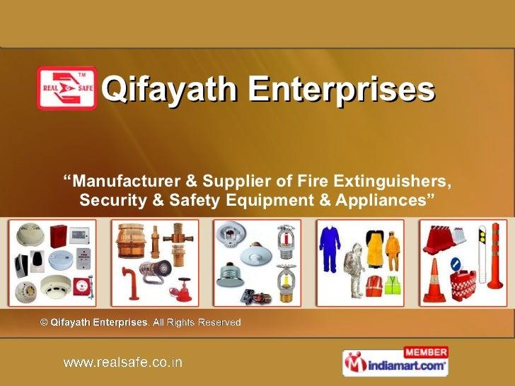 "Qifayath Enterprises "" Manufacturer & Supplier of Fire Extinguishers, Security & Safety Equipment & Appliances"""