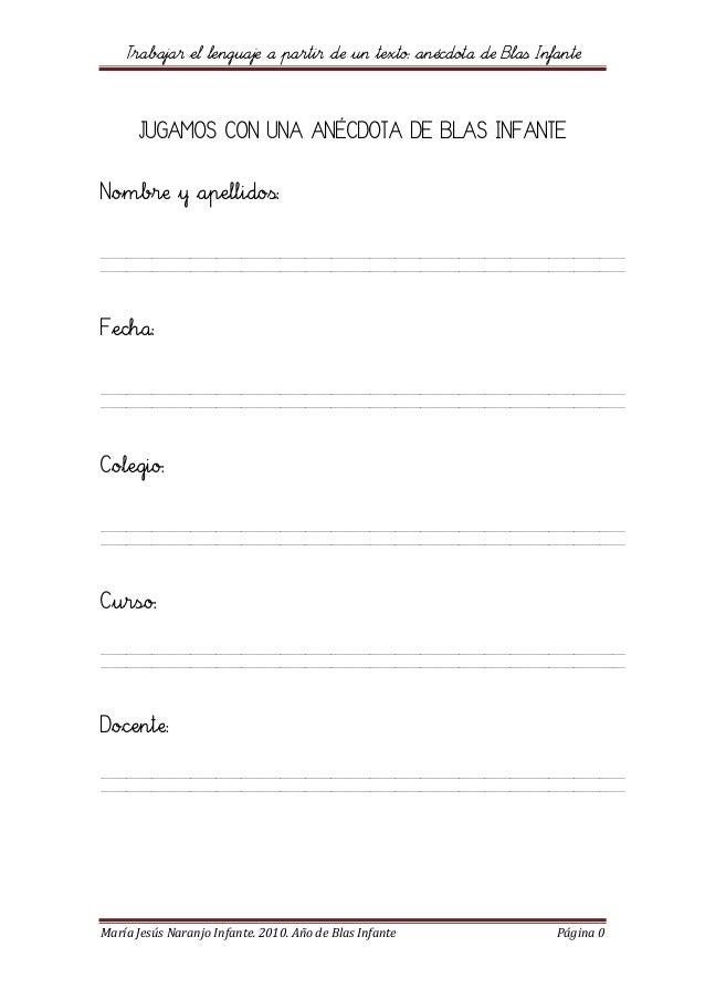 Trabajar el lenguaje a partir de un texto: anécdota de Blas Infante María Jesús Naranjo Infante. 2010. Año de Blas Infante...