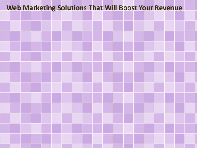 Web Marketing Solutions That Will Boost Your Revenue