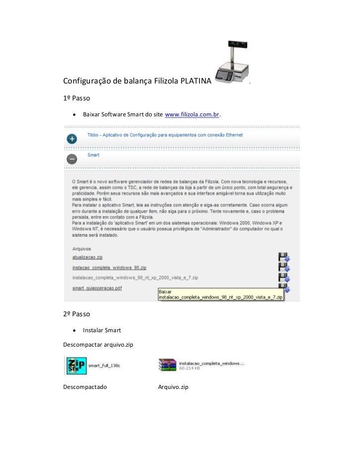 Configuração de balança Filizola PLATINA                    .1º Passo   y   Baixar Software Smart do site www.filizola.com...