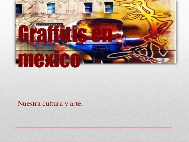 Graffitis en mexico Nuestra cultura y arte.