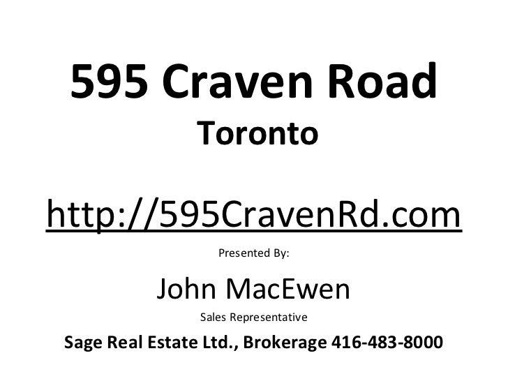 595 Craven Road               Torontohttp://595CravenRd.com                   Presented By:          John MacEwen         ...
