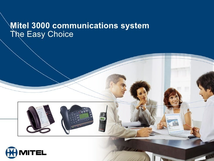 Mitel 3000 communications system The Easy Choice